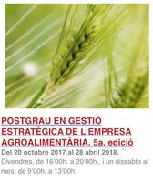 Postgrau en Gestió Estratègica de l'Empresa Agroalimentària 2017/2018, amb Titulació UdL i preu especial