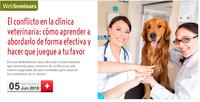 """WebSeminar (COVLL-Asís) """"El conflicto en la clínica veterinaria: cómo aprender a abordarlo de forma efectiva"""", el 5 de juny amb places gratuïtes"""