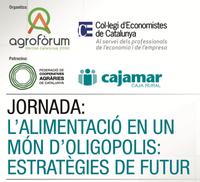 """""""L'alimentació en un món d'oligopolis: estratègies de futur"""", el 25 de gener per AGROFÒRUM i el Col·legi d'Economistes de Catalunya"""