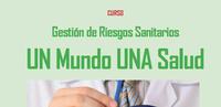 Curso Gestión de Riesgos Sanitarios: UN MUNDO UNA SALUD, a Lleó del 25 d'abril al 2 de juny
